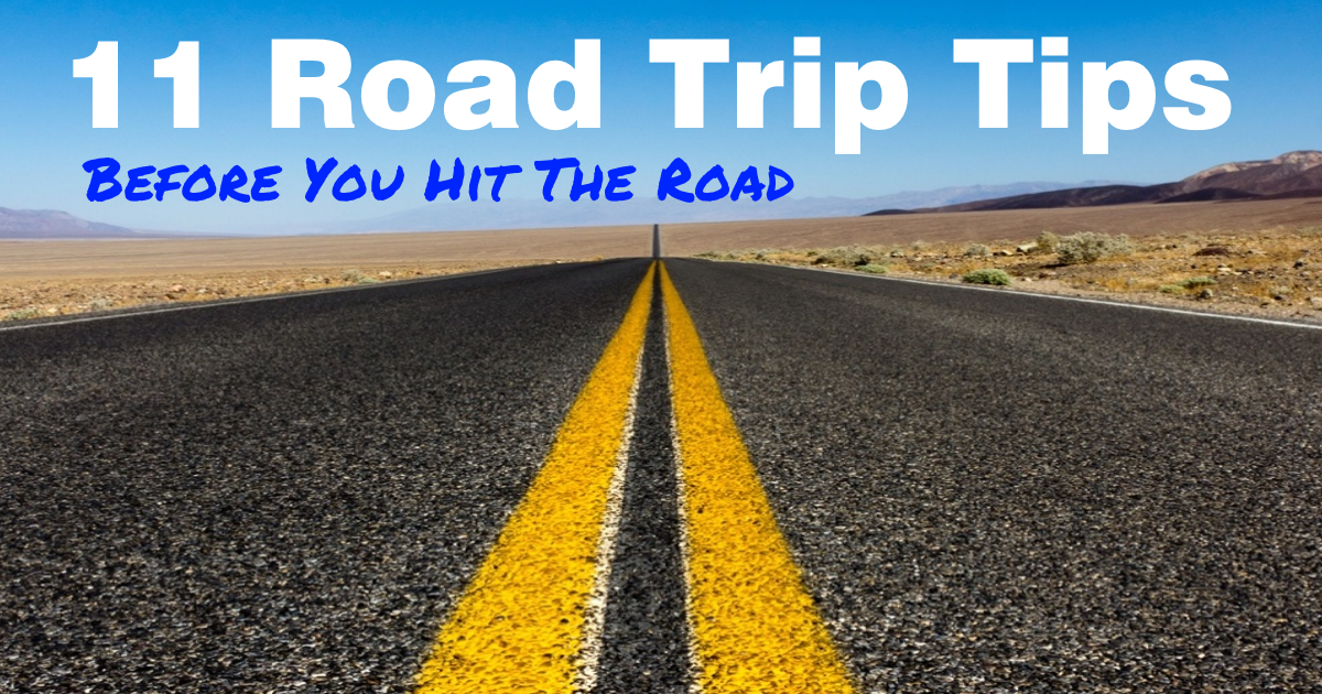 11 Road Trip Tips