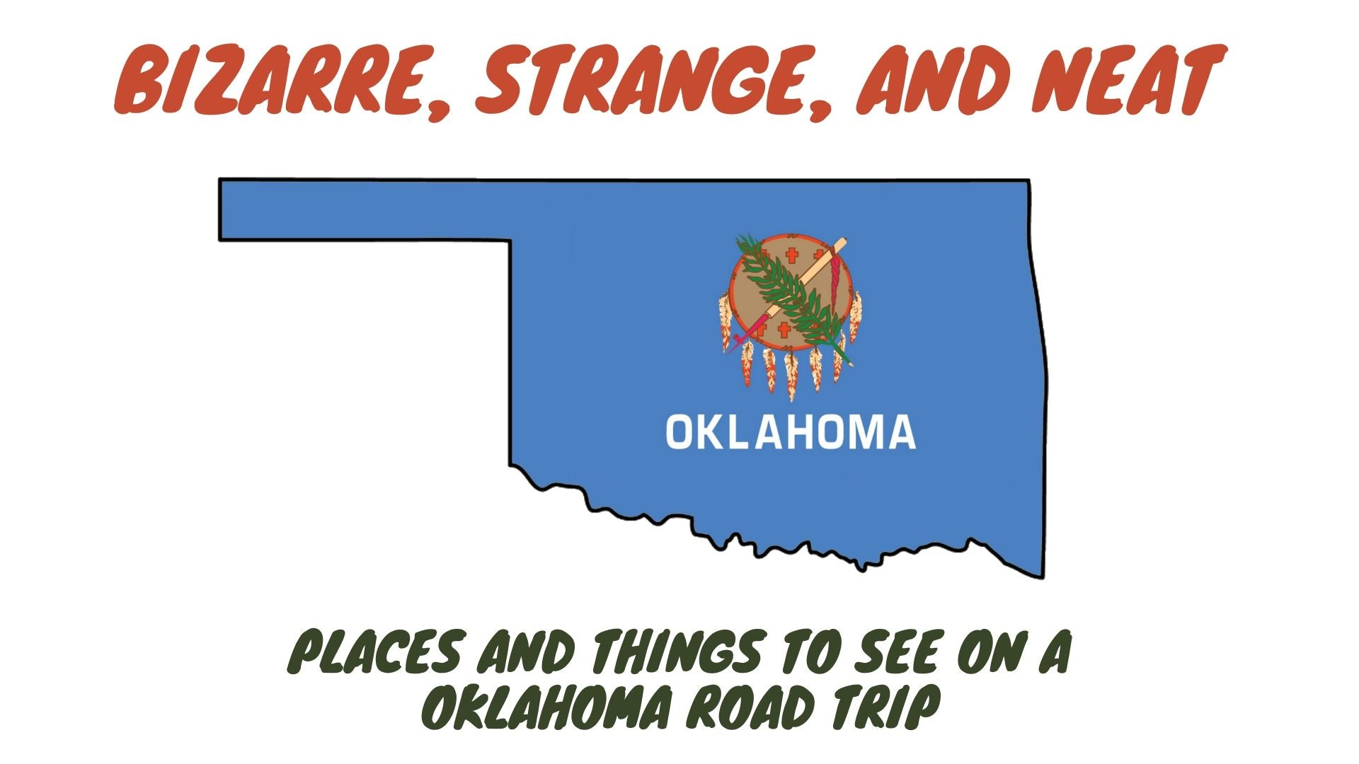 Bizarre, Strange, and Neat Places and Things to See on a Oklahoma Road Trip