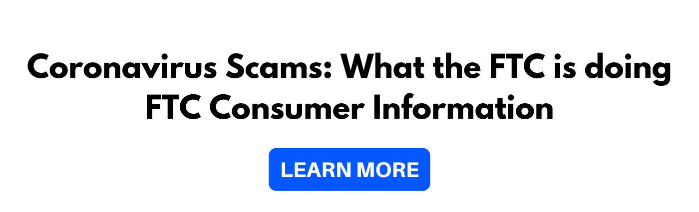 Coronavirus Scams: What the FTC is doing | FTC Consumer Information