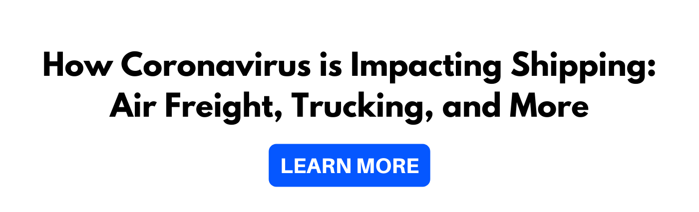 How Coronavirus is Impacting Shipping Air Freight Trucking and More