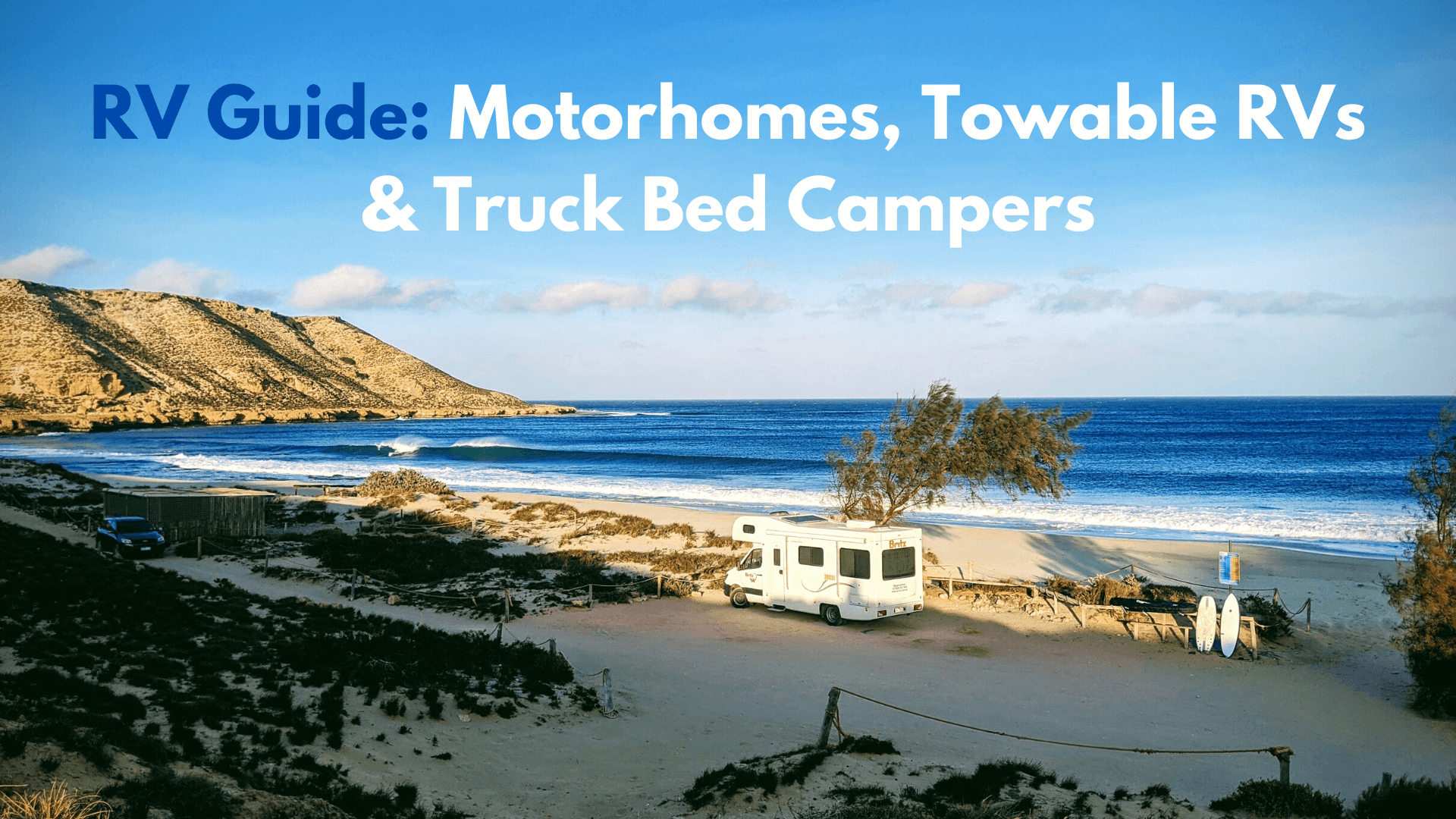 RV Guide: Motorhomes, Towable RVs & Truck Bed Campers