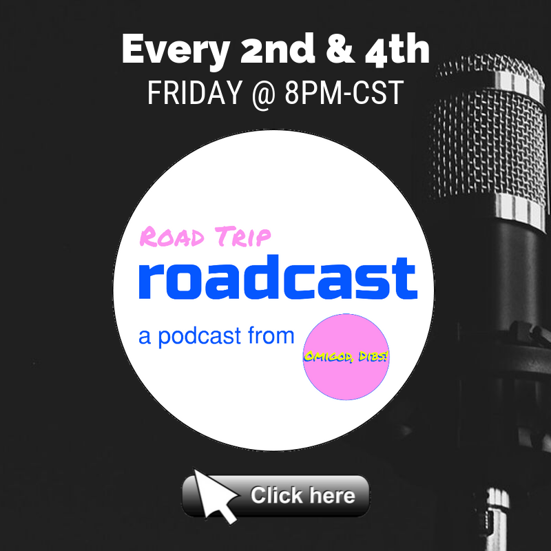 Road Trip Roadcast, a podcast from Omigod, Dibs!