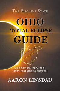 Ohio Total Eclipse Guide: Official Commemorative 2024 Keepsake Guidebook (2024 Total Eclipse State Guide Series) - Omigod, Dibs!™