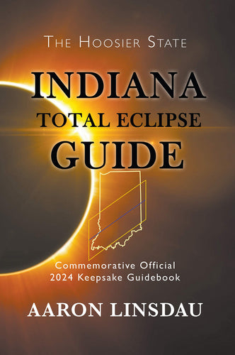 Indiana Total Eclipse Guide: Official Commemorative 2024 Keepsake Guidebook (2024 Total Eclipse State Guide Series) - Omigod, Dibs!™