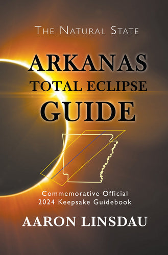 Arkansas Total Eclipse Guide: Official Commemorative 2024 Total Eclipse Guidebook (2024 Total Eclipse State Guide Series) - Omigod, Dibs!™