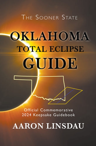 Oklahoma Total Eclipse Guide: Official Commemorative 2024 Total Eclipse Guidebook (2024 Total Eclipse State Guide Series) - Omigod, Dibs!™