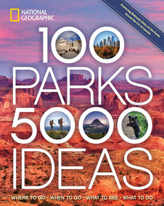 100 Parks, 5,000 Ideas: Where to Go, When to Go, What to See, What to Do - Omigod, Dibs!™