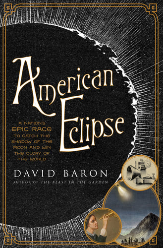 American Eclipse: A Nation's Epic Race to Catch the Shadow of the Moon and Win the Glory of the World - Omigod, Dibs!™