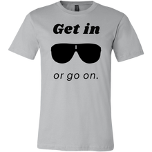 Load image into Gallery viewer, Get in or go on. Men's T-Shirt