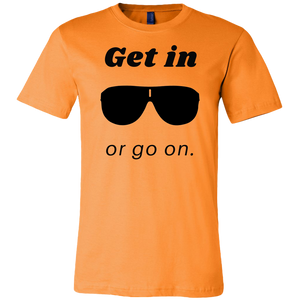 Get in or go on. Men's T-Shirt