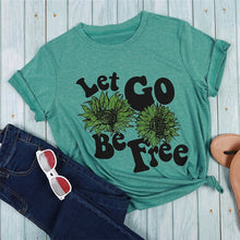 Load image into Gallery viewer, Let Go Be Free T-Shirt