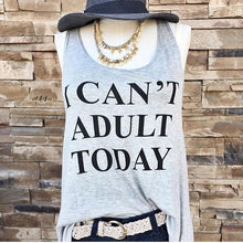 Load image into Gallery viewer, Women's I CAN'T ADULT TODAY Tank Top
