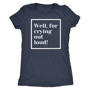 Well, for crying out loud! T-Shirt