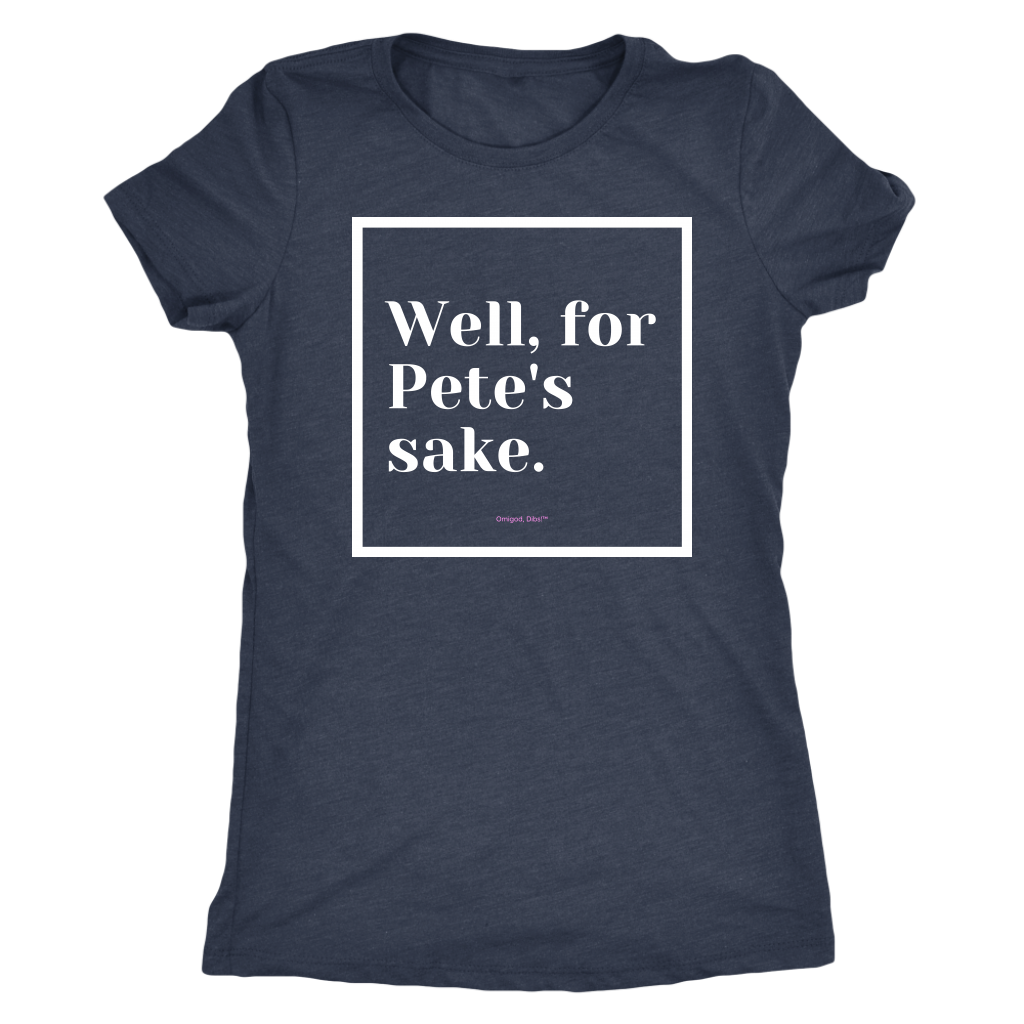 Well, for Pete's sake. T-Shirt