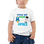 Give Me Some Space Shirt, Toddler Short Sleeve Tee