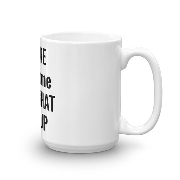 YOU'RE Awesome Keep That $#!T Up Mug