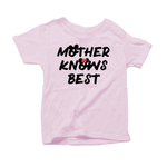 Mother Knows Best Toddler Tee