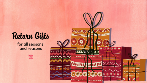 Return Gifts For All Seasons
