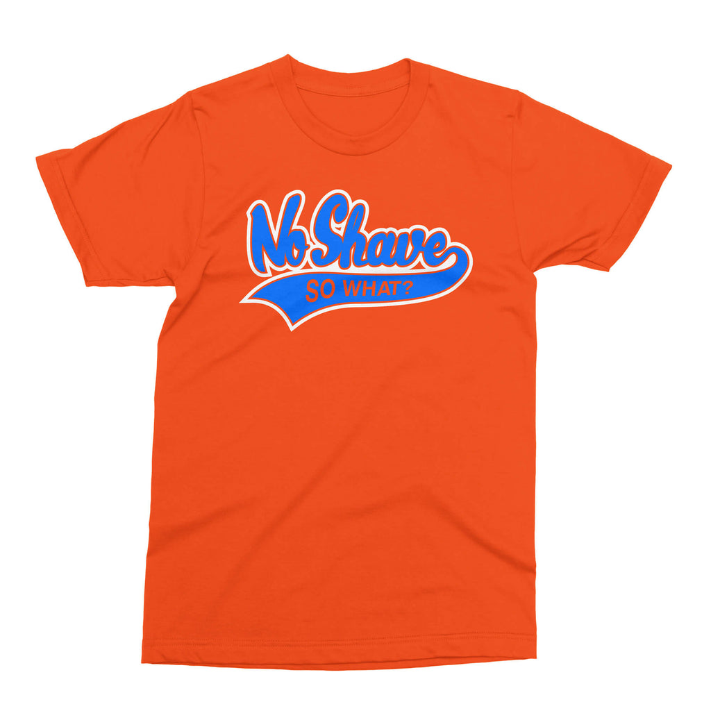 T-Shirt - No Shave, So What? - Orange