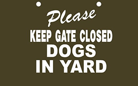 Please Keep Gate Closed Dogs In Yard Decorative Sign With Pre-Drilled Holes