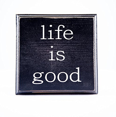 Life Is Good Wood Sign Black