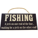 Fishing Wood Sign For Wall Dcor-- Perfect Gift For Any Fishermen, Garage Or Man Cave Decor!!! (Fishing A Jerk On One End Of The Line Waiting For A Jerk On The Other End!)