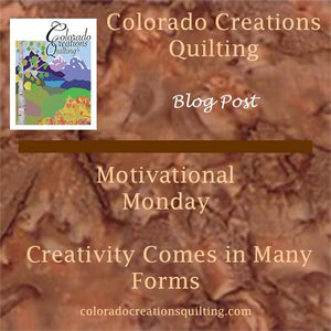 Motivational Monday:  Creativity Comes in Many Forms