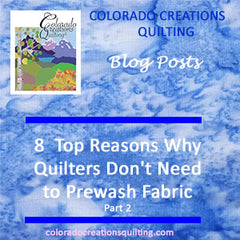 8 Top Reasons Why Quilters Don't Need to Prewash Fabric by Colorado Creations Quilting
