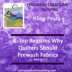 8 Top Reasons Why Quilters Shoud Prewash Fabric by Colorado Creations Quilting