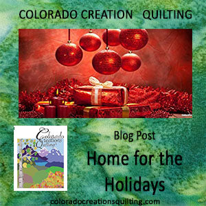 Home for the Holidays blog post by Jackie Vujcich of Colorado Creations Quilting