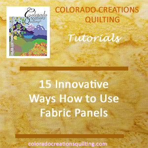 15 Innovative Ways: How to Use Fabric Panels by Colorado Creations Quilting