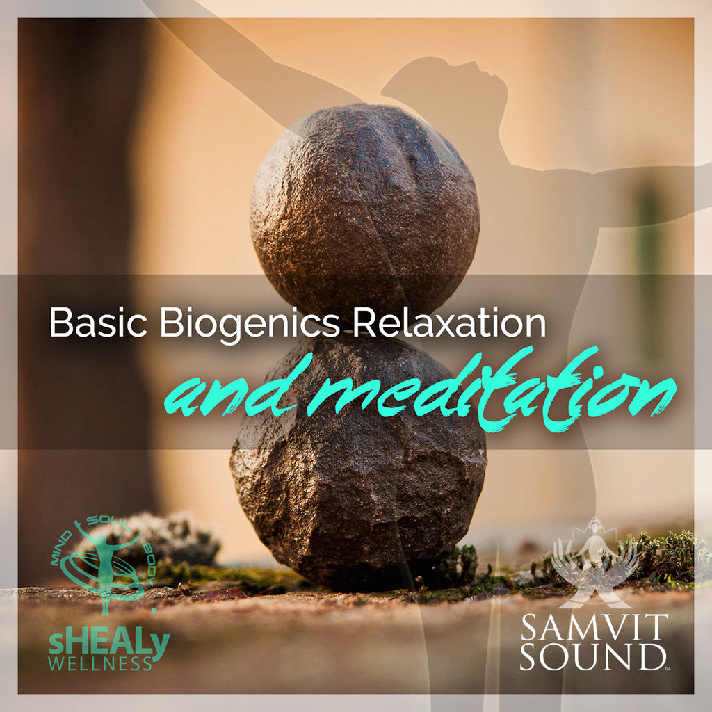 Basic Biogenics Relaxation and Meditation