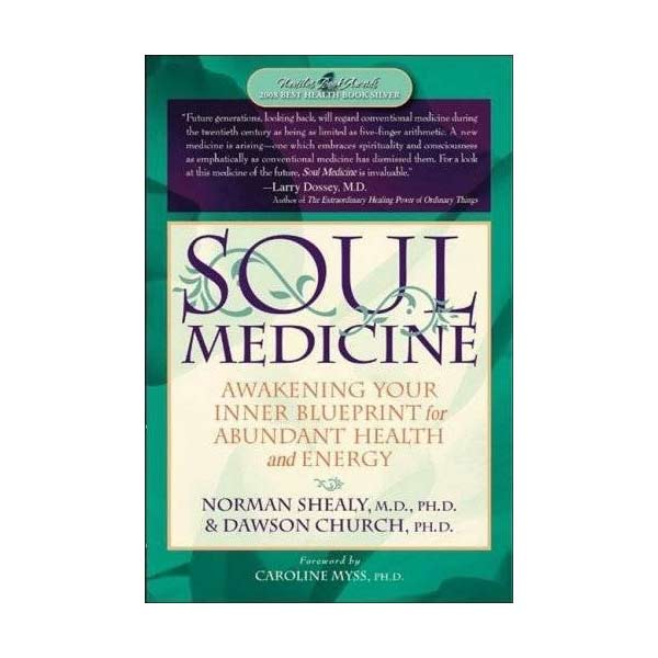Soul Medicine Book by C. Norman Shealy MD, PHD (Paper Back)