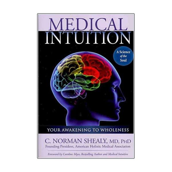 Medical Intuition by Dr. C. Norman Shealy MD PhD