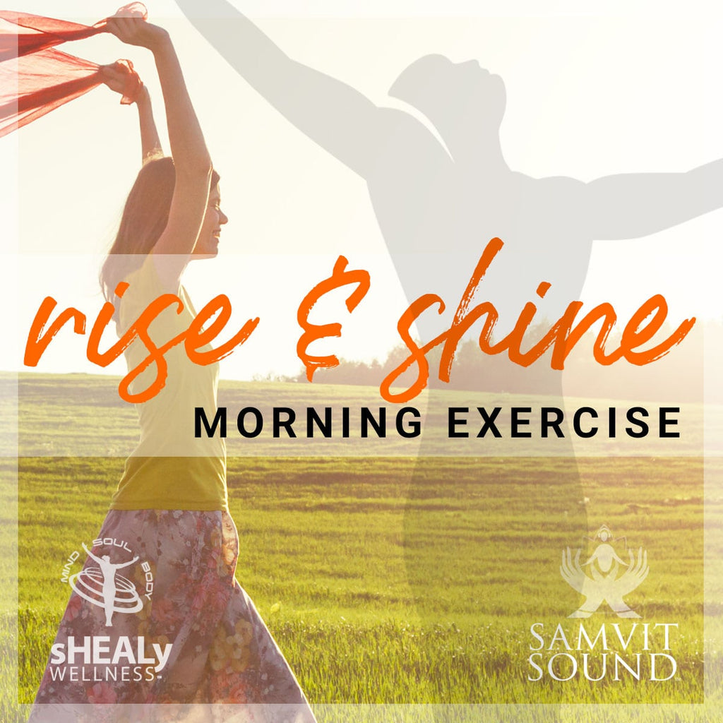 Shealy-Sorin Biogenics - Rise and Shine Morning Exercise