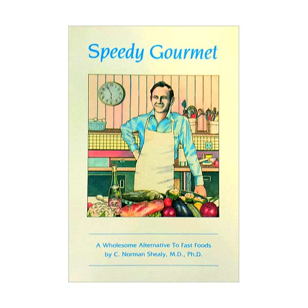 Speedy Gourmet Cook Book by C.Norman Shealy M.D. (PaperBack)