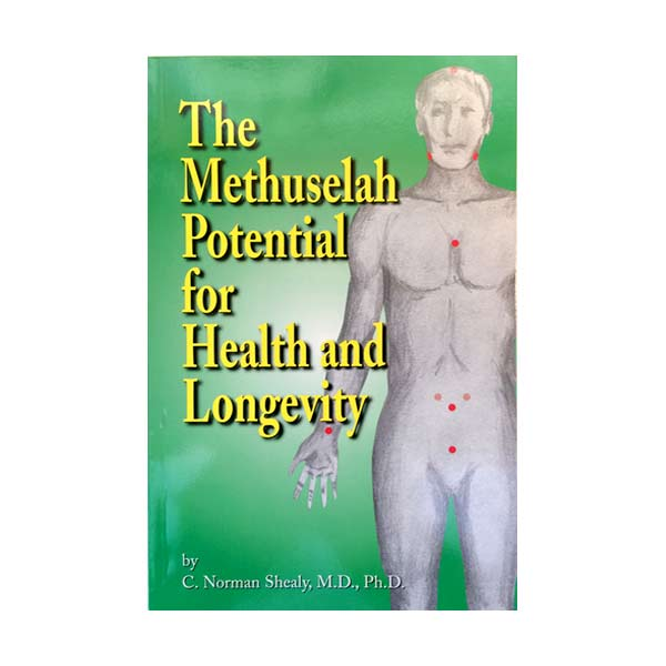 The Methuselah Potential for Health and Longevity by C. Norman Shealy MD, PHD