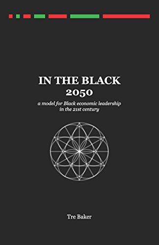 In The Black 2050: a model for Black economic leadership in the 21st century