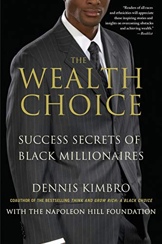 The Wealth Choice: Success Secrets of Black Millionaires