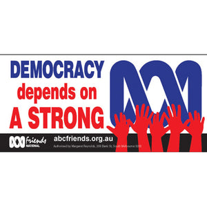 Bumper sticker: Democracy Depends on a Strong ABC