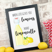 Load image into Gallery viewer, when life gives you lemons print