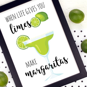 When Life Gives You Limes Make Margaritas Kitchen Wall Art