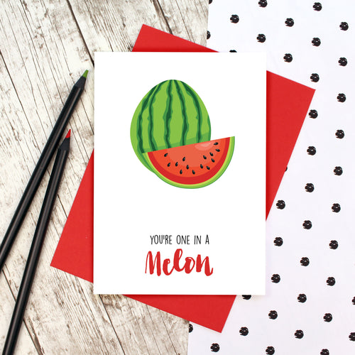 A bright card with a watermelon and the words 'You're on in a melon'
