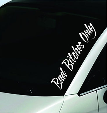 Dabbledown Decals Bad Bitches Only Large Version Car Window Windshield Banner Lettering Decal Sticker Decals Stickers Girl Jdm Drift