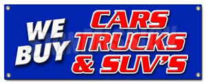 We Buy Cars Trucks & Suvs Banner Sign Vehicles Cars Automobiles Buyer