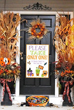 Load image into Gallery viewer, Please Take Only One (So Monsters Behind You Have Some Too) ~ Halloween Trick Or Treat Front Door Candy Decoration