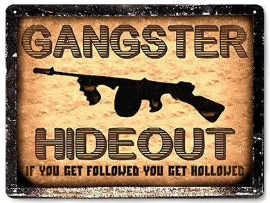 Mancave Gangster Metal Sign Mobster Tommy Gun / Hideout Wall Decor 263