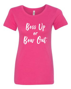 Boss Up or Bow Out T-shirt