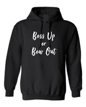 Boss Up or Bow Out Hoodie