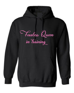 Fearless Queen in training Hoodie